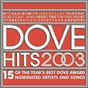 Compilation Dove Hits 2003 avec Point of Grace / Michael W. Smith & Company / Third Day / Nichole Nordeman / Mercy Mercy...