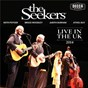 Album The Seekers - Live In The UK de The Seekers