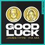 Album Good Luck (PS1 Remix) de James Hype / Pia Mia