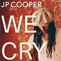 Album We Cry de JP Cooper