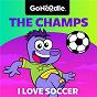 Album I Love Soccer de The Champs / Gonoodle / Super Rufus