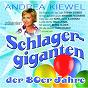 Compilation Andrea kiewel präsentiert: schlagergiganten der 80er jahre avec Hanne Haller / Nino d'Angelo / Karel Gott / Darinka / Tommy Steiner...