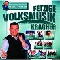 Compilation Fetzige volksmusik-kracher - stars der volksmusik präsentiert von arnulf prasch avec Alpentrio Tirol / Klostertaler / Die Edlseer Mit Den Zellberg Buam / Die Zillertaler / Alpenrebellen...
