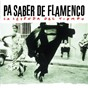 Compilation Pa saber de  flamenco la leyenda del tiempo avec Marina Heredia / Tomatito / Carmen Linares / Rafael Riqueni / Duquende...