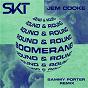 Album Boomerang (round & round) (sammy porter remix) de Jem Cooke / DJ S K T