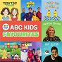 Compilation ABC kids favourites avec Play School / Regurgitator S Pogogo Show / Dan Sultan / The Wiggles / Justine Clarke...