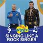 Album Singing like a rock singer de The Wiggles