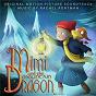 Album Mimi And The Mountain Dragon (Original Motion Picture Soundtrack) de Rachel Portman