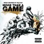 Compilation More than a game avec Young Dro / Ester Dean / Chris Brown / Drake / Kanye West...
