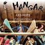 Album Les mots (il n'y a pas d'amour) de Hangar