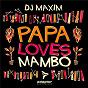 Album Papa loves mambo de DJ Maxim