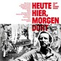 Compilation Heute hier, morgen dort - salut an hannes wader avec Max Prosa / Alin Coen Band / Dota & Die Stadtpiraten / Anna Depenbusch / Johannes Strate...