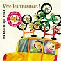 Compilation Vive les vacances (ma discothèque idéale) avec Steve Waring / Dominique Dimey / Geneviève Laloy / Henri Dès / Alain Schneider...