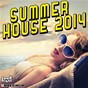 Compilation Summer house 2014 avec Traumton / Lilly Wood / Robin Schulz / KNR / Breakdlaw...