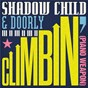 Album Climbin' (Piano Weapon) de Shadow Child / Doorly