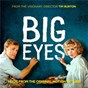 Compilation Big eyes: music from the original motion picture avec Danny Elfman / Lana del Rey / Cast of Big Eyes / Miles Davis / Sonny Rollins...