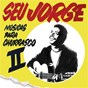 Album Músicas Para Churrasco (Vol. 2) de Seu Jorge