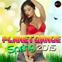 Compilation Planet dance spring 2015 avec Joanna Rays / Arthur Bliss / Honorebel / Victoria Kern / Sean Paul...