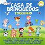 Compilation Casa de brinquedos avec Roupa Nova / Dionisio Azevedo / Simone / Lucinha Lins / Toquinho...
