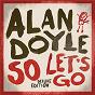 Album So let's go (deluxe) de Alan Doyle
