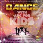 Compilation Dance with ABC for kids avec Amelia Mcmurray / Philip Sohn / Bernie Hayes / Mark Walmsley