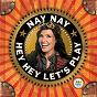 Album Hey hey, let's play de Nay Nay