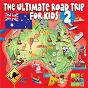 Album The ultimate road trip for kids (vol. 2) de Juice Music / John Kane