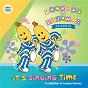 Album It's singing time: a collection of nursery rhymes de Bananas In Pyjamas