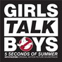 """Album Girls talk boys (from """"ghostbusters"""" original motion picture soundtrack / stafford brothers remix) de 5 Seconds of Summer"""