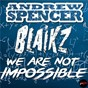 Album We are not impossible de Blaikz / Andrew Spencer