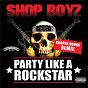 Album Party like a rockstar (choppa dunks remix) de Shop Boyz