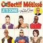 Album Je te donne de Collectif Métissé