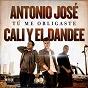 Album Tú me obligaste de Cali Y el Dandee / Antonio José