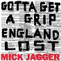 Album Gotta Get A Grip / England Lost de Mick Jagger