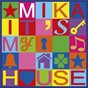 Album It's my house de Mika