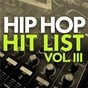 Compilation Hip hop hit list (vol. 3) avec Rae Sremmurd / Post Malone / 21 Savage / Quality Control / Lil Yachty...