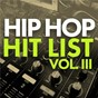 Compilation Hip hop hit list (vol. 3) avec Nipsey Hussle / Post Malone / 21 Savage / Quality Control / Lil Yachty...