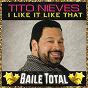Album I like it like that (baile total) de Tito Nieves