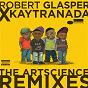 Album Robert glasper X kaytranada: the artscience remixes de Robert Glasper Experiment