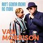 Album Ain't gonna moan no more de Van Morrison