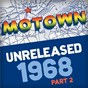 Compilation Motown unreleased 1968 (part 2) avec Martha Reeves & the Vandellas / Billy Eckstine / Stevie Wonder / Bobby Taylor / The Spinners...