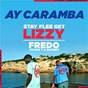 Album Ay caramba de Frédo / Stay Flee Get Lizzy / Young T & Bugsey
