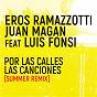 Album Por las calles las canciones (summer remix) de Eros Ramazzotti / Juan Magán
