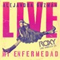 Album MI enfermedad (live at the roxy) de Alejandra Guzmán