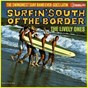 Album Surfin' south of the border de The Lively Ones / The Surf Mariachis