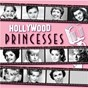 Compilation Hollywood Princesses avec Harold Arlen / Patty Mccormack / Charles Tobias / Jack Sher / Ray Joseph...