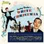 Compilation Irving Berlin's White Christmas - 28 Wildly Eclectic Versions of the Most Famous Christmas Song of All avec Ella Fitzgerald / Bing Crosby / Irving Berlin / Bill Robbin & the Blue Jays / The Drifters...