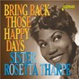 Album Bring Back Those Happy Days: Greatest Hits and Selected Recordings (1938-1957) de Sister Rosetta Tharpe
