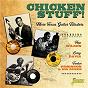 Compilation Chicken Stuff! - More Texas Guitar Blasters avec Joe Scott / Hop Wilson / Eddie Shuler / Ivory Semiens / Larry Davis...