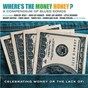 Compilation Where's the Money Honey? A Compendium of Blues Songs Celebrating Money or the Lack Of! avec Roy Milton / Eddie Mack / Ona Spencer / Ivory Joe Hunter / Johnny Young...